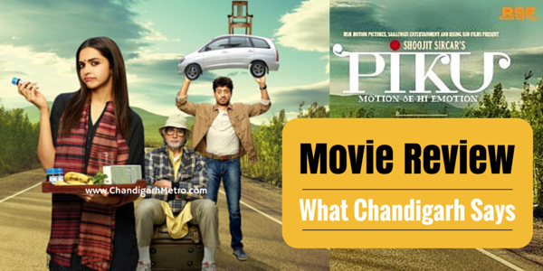 Piku-Movie- -Review-chandigarh