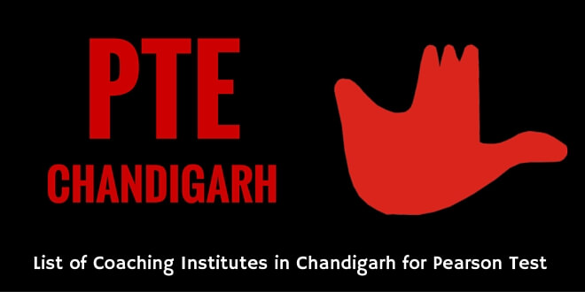 Top 5 PTE Coaching Institutes in Chandigarh (With Fee & Course Details)