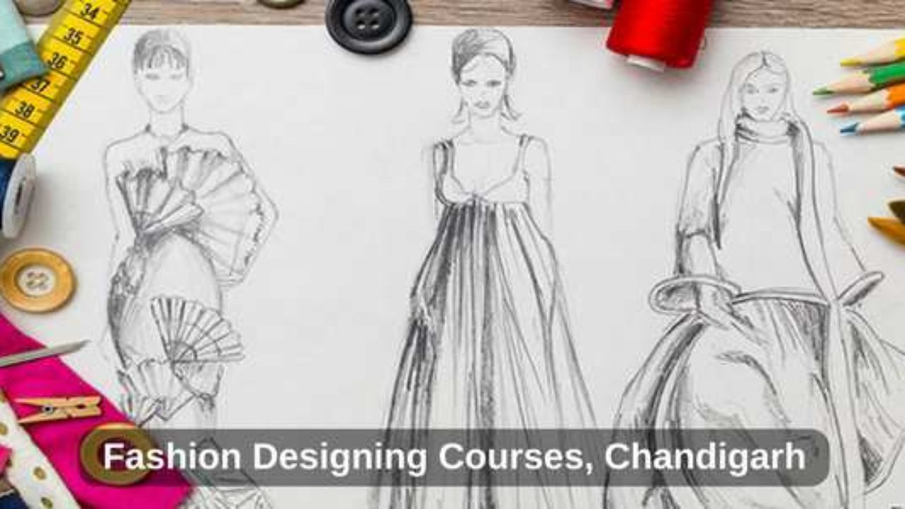 Top 5 Fashion Designing Institutes Colleges In Chandigarh With Course Details
