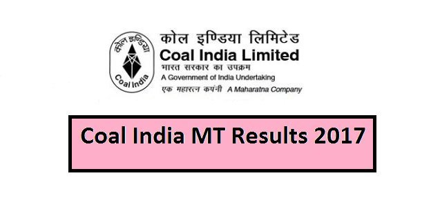 Coal India (CIL) MT Exam 2017 Result to be Declared Soon | Check