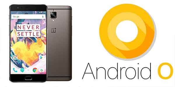 oneplus-3-oneplus-3t-android-o-8-0-update-full-details-how-to-update